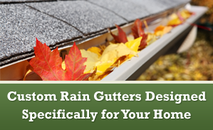 Custom Rain Gutters Designed Specifically for Your Home - Rain Gutters